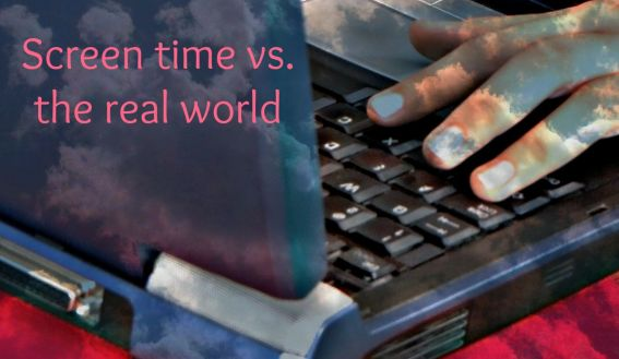 Screen time vs the real world